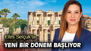 Efes Selçuk'ta yeni bir dönem başlıyor