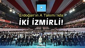 Erdoğan'ın A Takımı'na iki İzmirli!