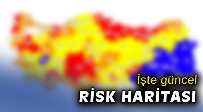 İşte Türkiye'nin güncel 'risk haritası'