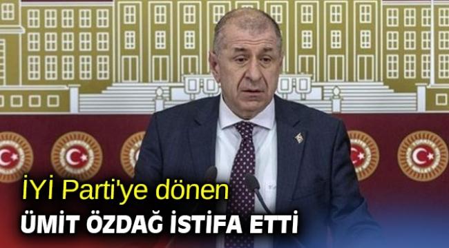 İYİ Parti'ye dönen Ümit Özdağ istifa etti