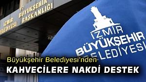 İzmir Büyükşehir Belediyesi'nden kahvecilere nakdi destek