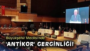 İzmir Büyükşehir Meclisi'nde 'antikor' gerginliği!