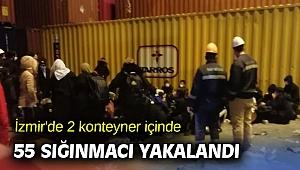 İzmir'de 2 konteyner içinde 55 sığınmacı yakalandı