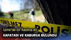 İzmir'de bir kadına ait kafatası ve kaburga bulundu