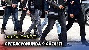 İzmir'de DHKP/C operasyonunda 9 gözaltı