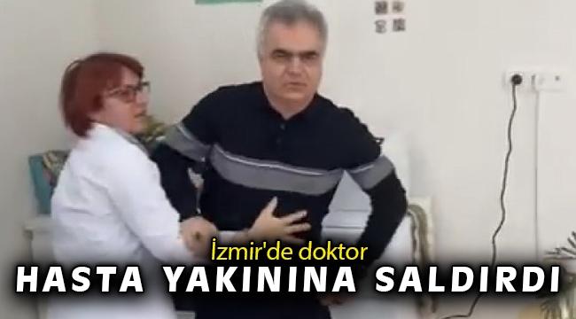 İzmir'de doktor hasta yakınına saldırdı