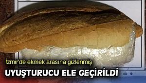 İzmir'de ekmek arasına gizlenmiş uyuşturucu ele geçirildi