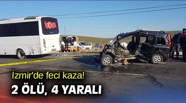 İzmir'de feci kaza! 2 ölü, 4 yaralı