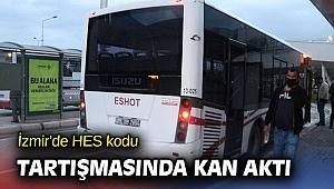İzmir'de  HES kodu tartışmasında kan aktı