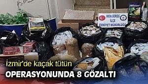İzmir'de kaçak tütün operasyonunda 8 gözaltı