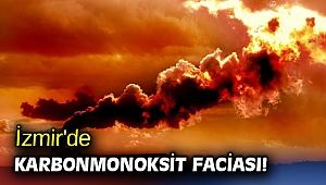 İzmir'de karbonmonoksit faciası!