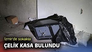 İzmir'de sokakta çelik kasa bulundu