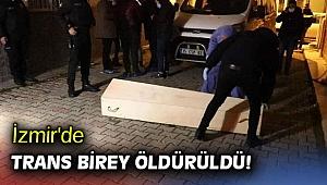 İzmir'de trans birey öldürüldü!