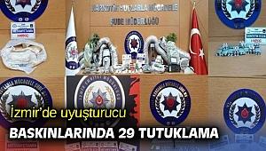 İzmir'de uyuşturucu baskınlarında 29 tutuklama