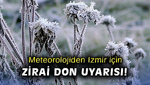 İzmir'de zirai don uyarısı