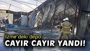 İzmir'deki depo cayır cayır yandı!