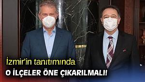 İzmir'in tanıtımında o ilçeler öne çıkarılmalı!