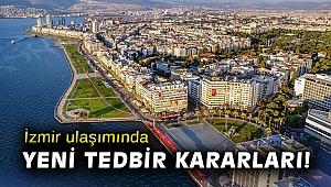 İzmir ulaşımında yeni tedbir kararları!