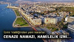 İzmir Valiliğinden yeni kararlar: Cenaze namazı, hamilelik izni...
