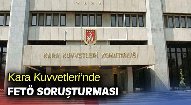 Kara Kuvvetleri'nde FETÖ soruşturmasında 24 gözaltı kararı