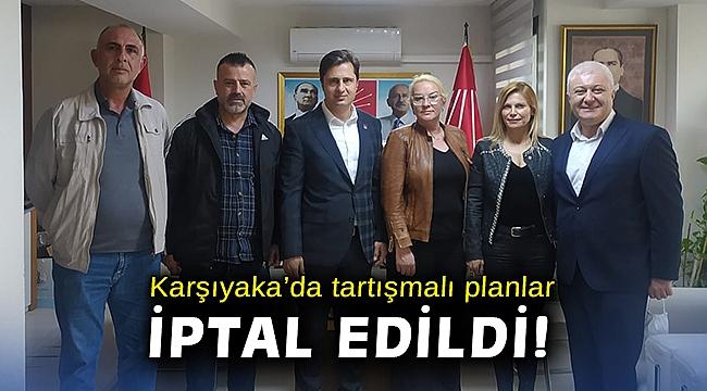 Karşıyaka'da tartışmalı planlar iptal edildi!