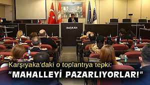 Karşıyaka'daki o toplantıya tepki: