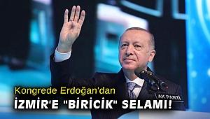 Kongrede Erdoğan'dan İzmir'e