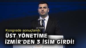 Kongrede sonuçlandı: Üst yönetime İzmir'den 3 isim girdi!