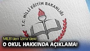 MEB'den İzmir'deki o okul hakkında açıklama!
