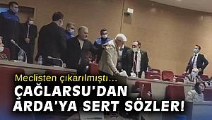 Meclisten çıkarılmıştı… Çağlarsu'dan Arda'ya sert sözler!