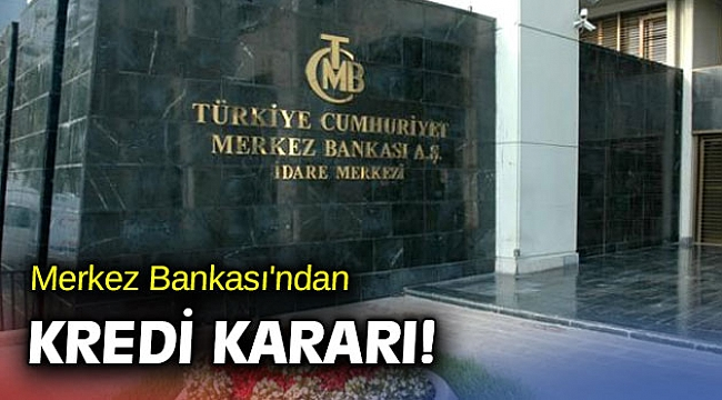 Merkez Bankası kredi kararını açıkladı