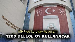 MHP'de kurultay heyecanı
