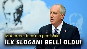Muharrem İnce'nin partisinin ilk sloganı belli oldu!