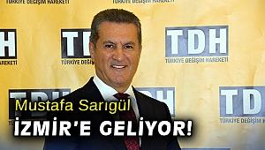 Mustafa Sarıgül İzmir'e geliyor