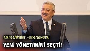 Müteahhitler Federasyonu Yeni Yönetimini Seçti!