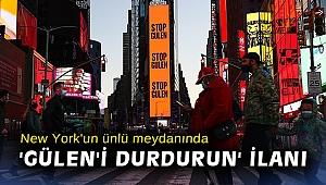New York'un ünlü meydanında 'Gülen'i durdurun' ilanı