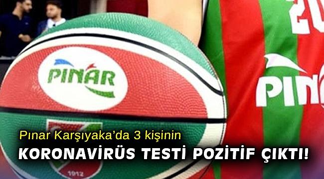 Pınar Karşıyaka'da 3 kişinin koronavirüs testi pozitif çıktı!