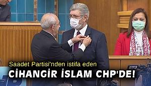 Saadet Partisi'nden istifa eden Cihangir İslam CHP'de!