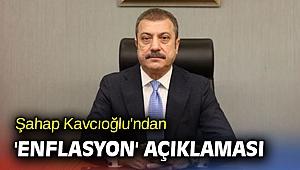 Şahap Kavcıoğlu'ndan flaş 'enflasyon' açıklaması