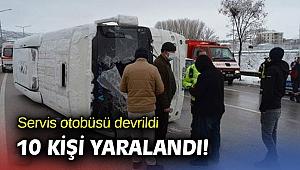 Servis otobüsü devrildi: 10 yaralı