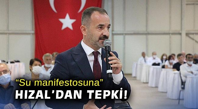 """""""Su manifestosuna"""" Hızal'dan tepki: """"İzmirli'nin cebindeki para israf oluyor"""""""