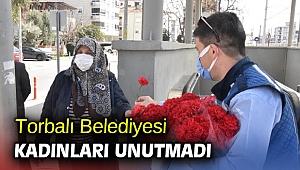 Torbalı Belediyesi kadınları unutmadı