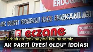 """Torbalı'da """"çok sayıda kişi habersiz AK Parti üyesi"""" iddiası"""