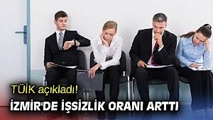 TÜİK açıkladı! İzmir'de işsizlik oranı arttı