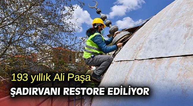 193 yıllık Ali Paşa Şadırvanı restore ediliyor