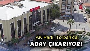 AK Parti, Torbalı'da aday çıkarıyor!