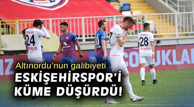 Altınordu'nun galibiyeti Eskişehirspor'i küme düşürdü!