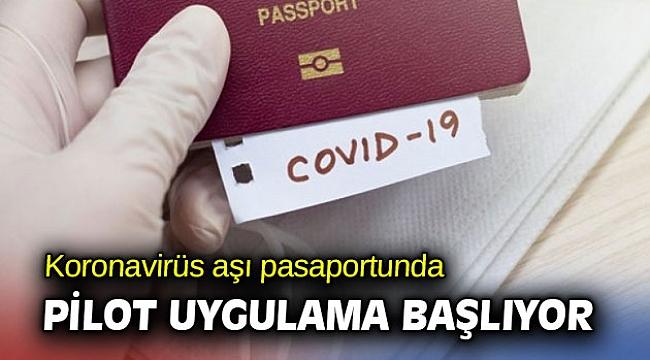 Aşı pasaportunda pilot uygulama başlıyor