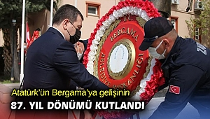 Atatürk'ün Bergama'ya gelişinin 87. yıl dönümü kutlandı