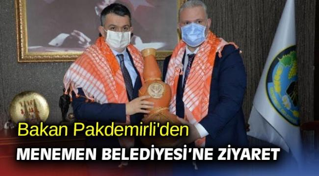 Bakan Pakdemirli'den Menemen Belediyesi'ne ziyaret